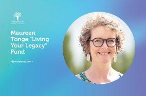 "Maureen Tonge ""Living Your Legacy"" Fund"